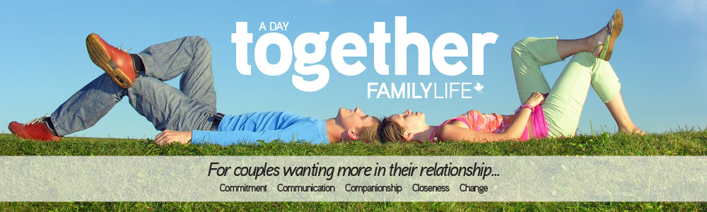 A Day Together FamilyLife Marriage Workshop
