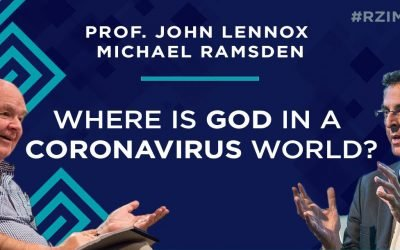 Where is God in a Coronavirus world? John Lennox and Michael Ramsden
