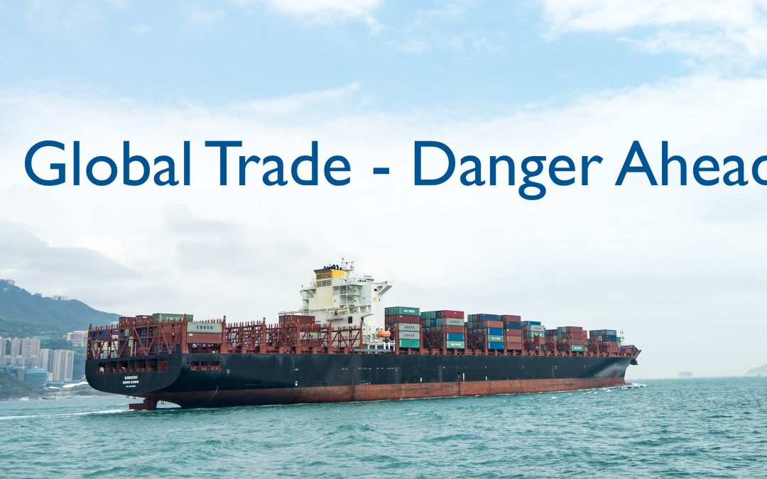 Global Trade – Danger Ahead! – Dr. Ann Penner